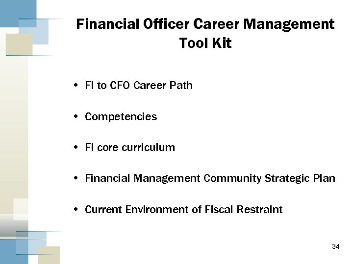 Financial Officer Career Management Tool Kit • FI to CFO Career Path • Competencies