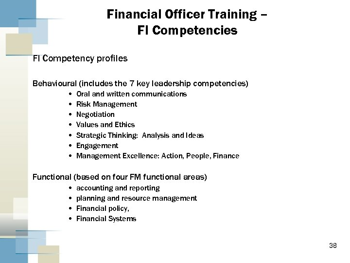 Financial Officer Training – FI Competencies FI Competency profiles Behavioural (includes the 7 key
