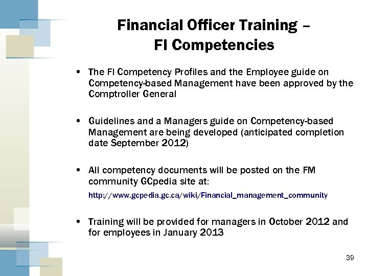 Financial Officer Training – FI Competencies • The FI Competency Profiles and the Employee