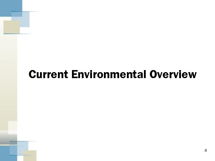 Current Environmental Overview 4