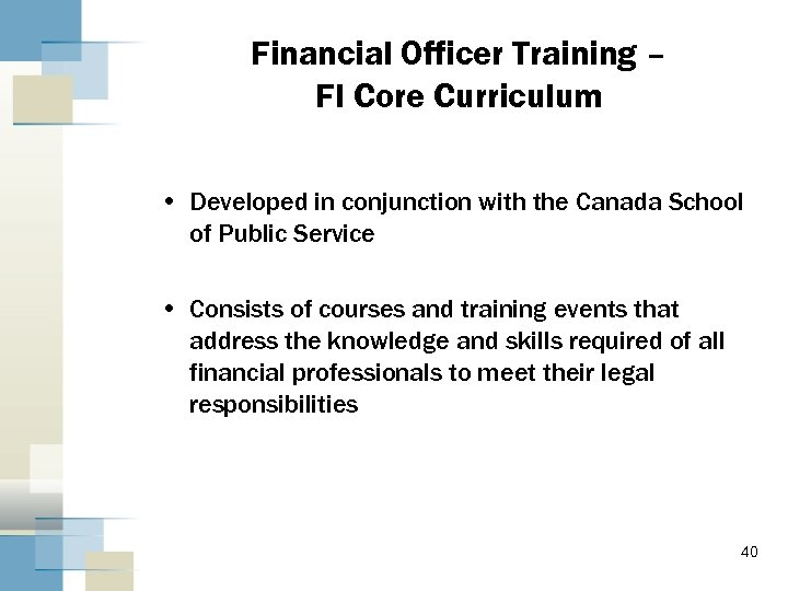 Financial Officer Training – FI Core Curriculum • Developed in conjunction with the Canada