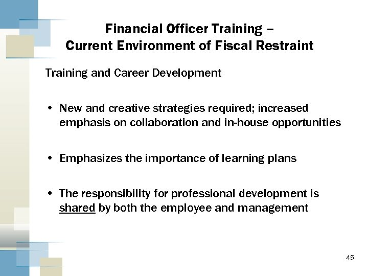Financial Officer Training – Current Environment of Fiscal Restraint Training and Career Development •