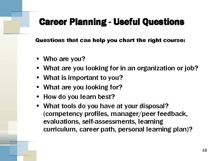 Career Planning - Useful Questions that can help you chart the right course: •