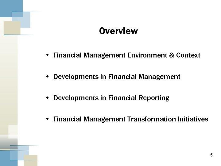 Overview • Financial Management Environment & Context • Developments in Financial Management • Developments