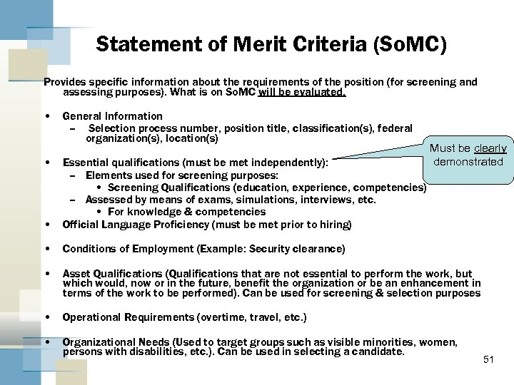 Statement of Merit Criteria (So. MC) Provides specific information about the requirements of the