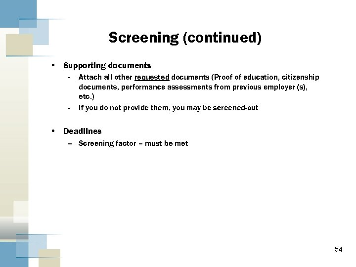 Screening (continued) • Supporting documents - - Attach all other requested documents (Proof of