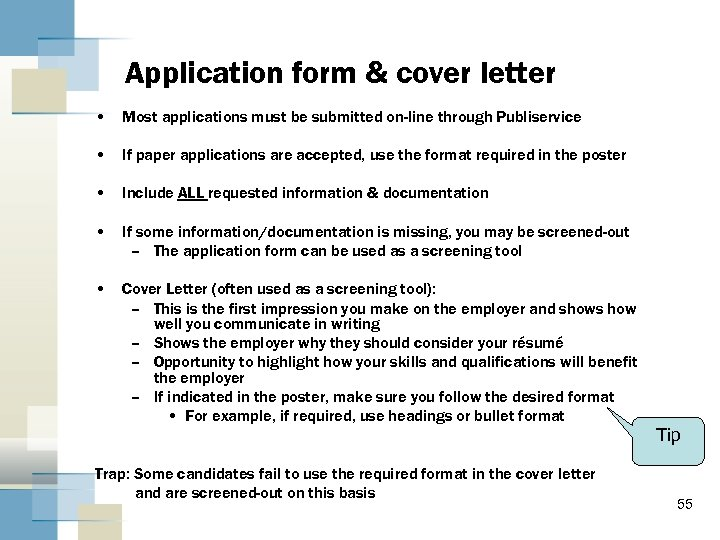 Application form & cover letter • Most applications must be submitted on-line through Publiservice