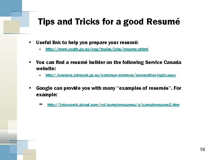 Tips and Tricks for a good Resumé • Useful link to help you prepare