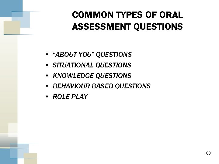 """COMMON TYPES OF ORAL ASSESSMENT QUESTIONS • • • """"ABOUT YOU"""" QUESTIONS SITUATIONAL QUESTIONS"""