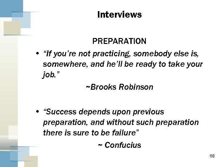 """Interviews PREPARATION • """"If you're not practicing, somebody else is, somewhere, and he'll be"""