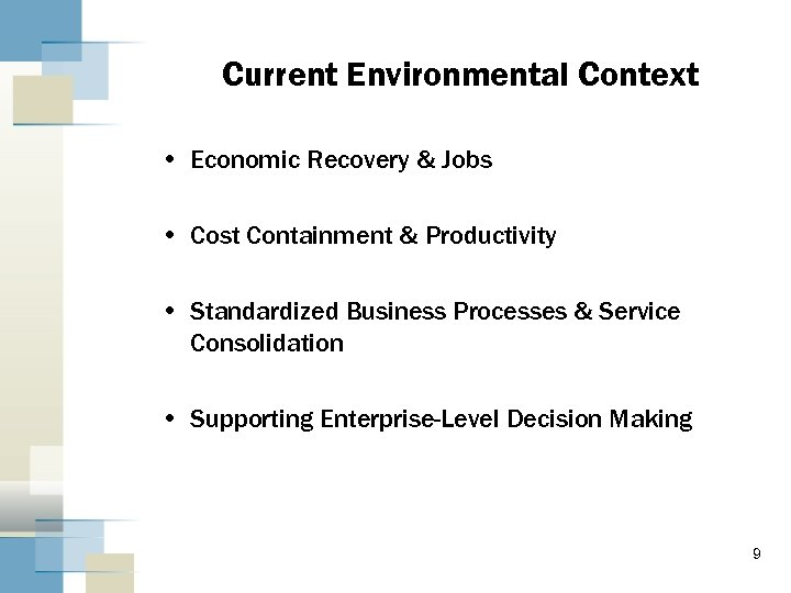 Current Environmental Context • Economic Recovery & Jobs • Cost Containment & Productivity •
