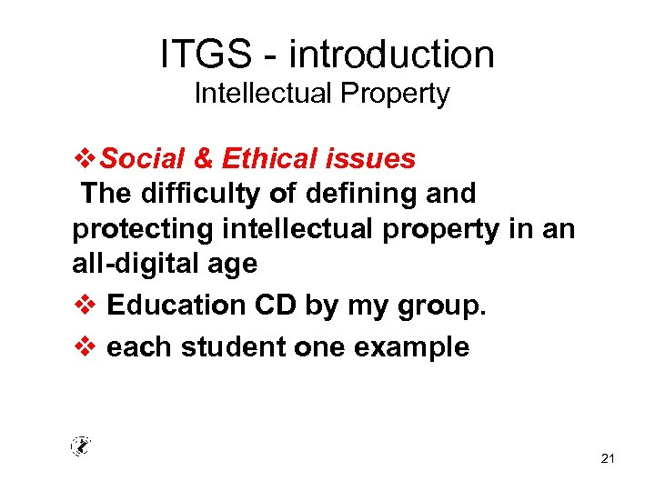 ITGS - introduction Intellectual Property v. Social & Ethical issues The difficulty of defining