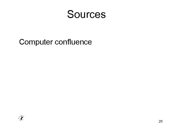 Sources Computer confluence 25