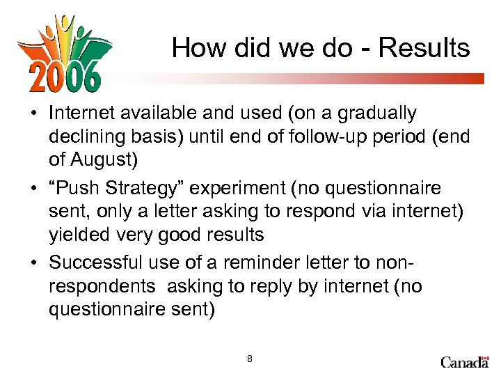 How did we do - Results • Internet available and used (on a gradually