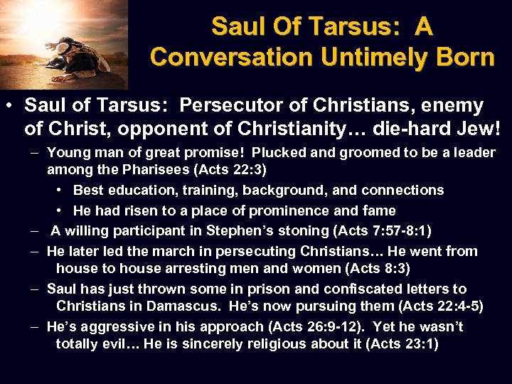 Saul Of Tarsus: A Conversation Untimely Born • Saul of Tarsus: Persecutor of Christians,