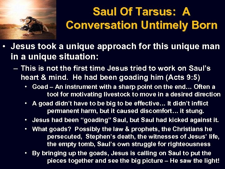 Saul Of Tarsus: A Conversation Untimely Born • Jesus took a unique approach for