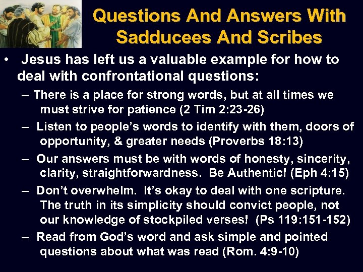 Questions And Answers With Sadducees And Scribes • Jesus has left us a valuable