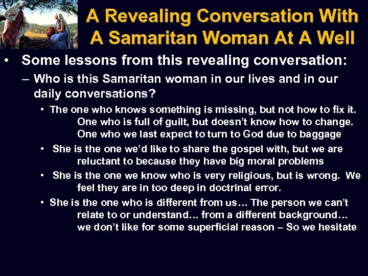 A Revealing Conversation With A Samaritan Woman At A Well • Some lessons from