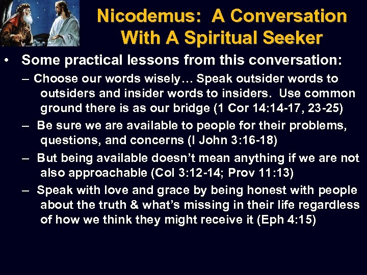 Nicodemus: A Conversation With A Spiritual Seeker • Some practical lessons from this conversation: