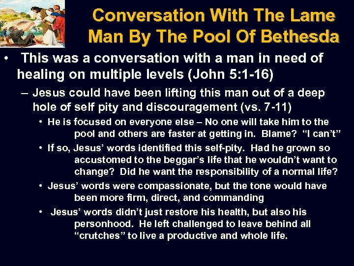 Conversation With The Lame Man By The Pool Of Bethesda • This was a