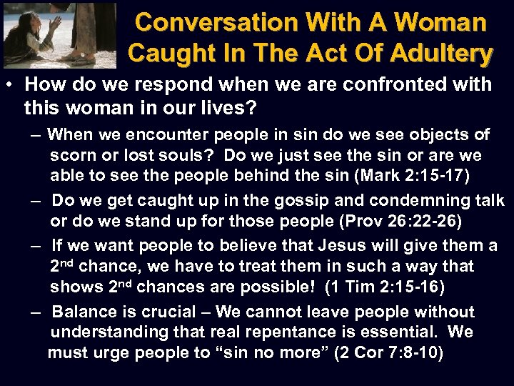Conversation With A Woman Caught In The Act Of Adultery • How do we