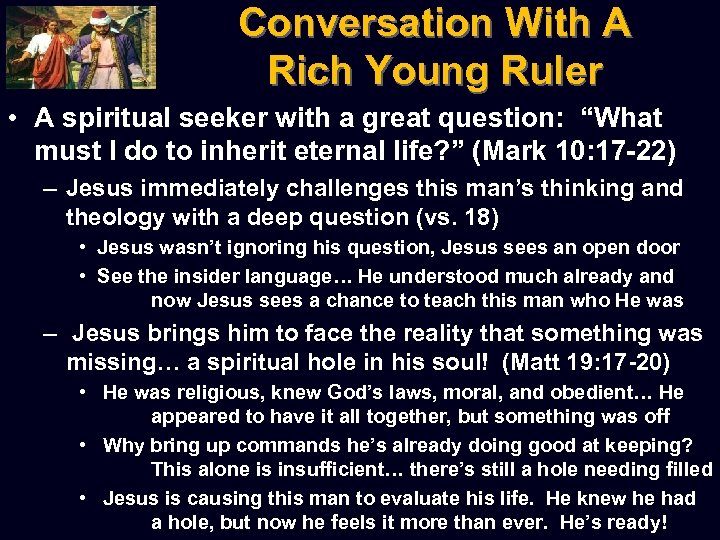 Conversation With A Rich Young Ruler • A spiritual seeker with a great question: