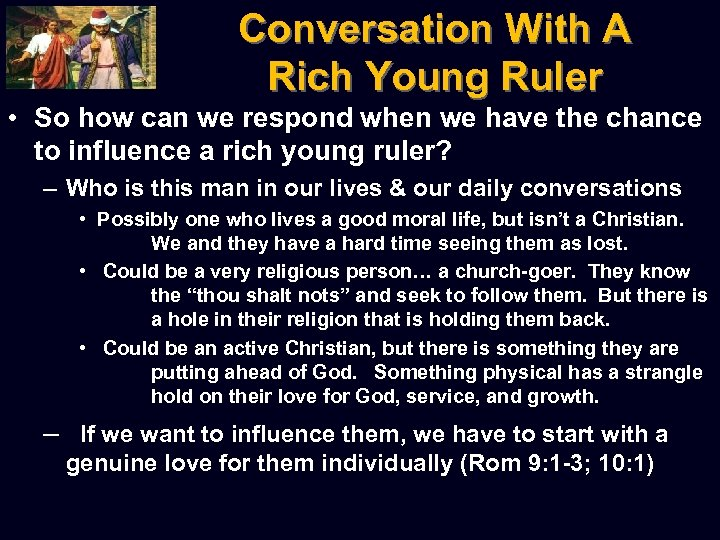 Conversation With A Rich Young Ruler • So how can we respond when we