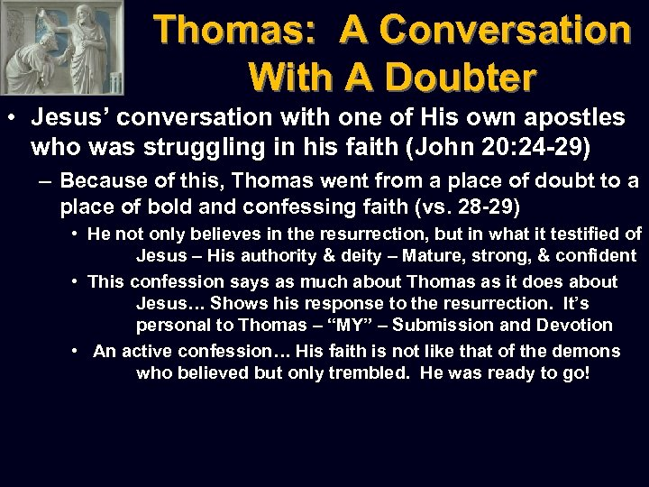 Thomas: A Conversation With A Doubter • Jesus' conversation with one of His own