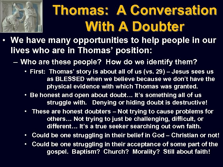 Thomas: A Conversation With A Doubter • We have many opportunities to help people