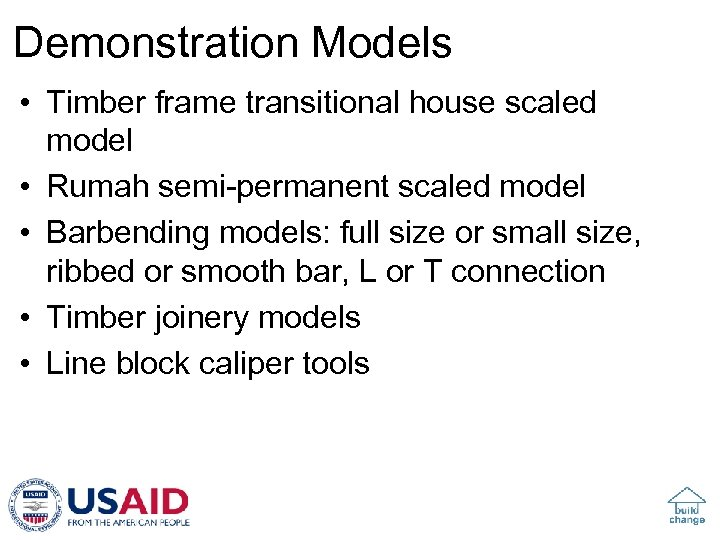 Demonstration Models • Timber frame transitional house scaled model • Rumah semi-permanent scaled model