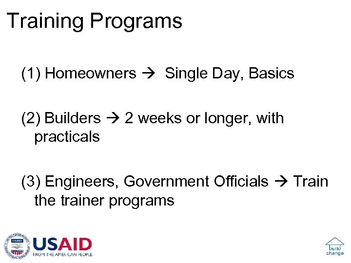 Training Programs (1) Homeowners Single Day, Basics (2) Builders 2 weeks or longer, with