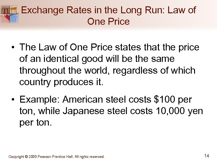 Exchange Rates in the Long Run: Law of One Price • The Law of