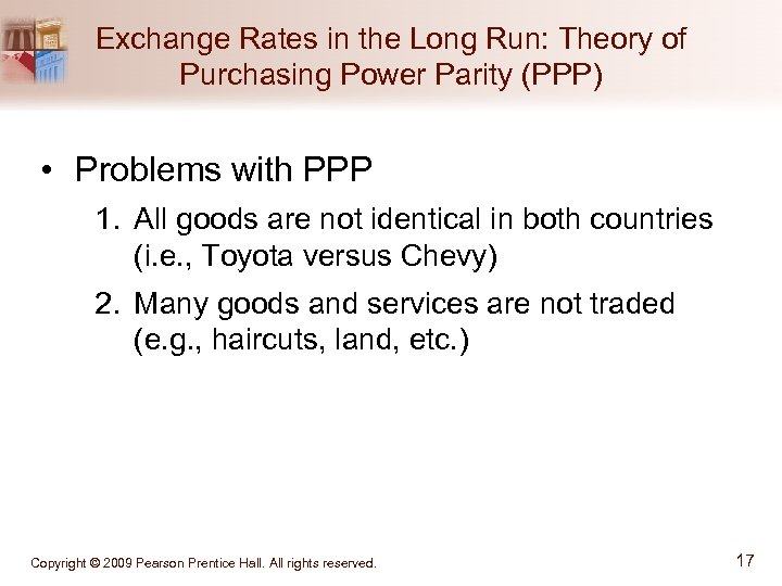 Exchange Rates in the Long Run: Theory of Purchasing Power Parity (PPP) • Problems