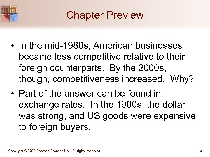 Chapter Preview • In the mid-1980 s, American businesses became less competitive relative to