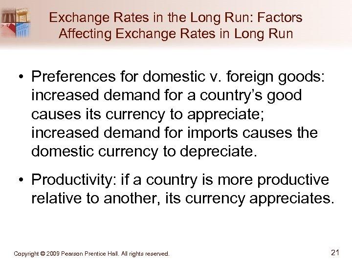 Exchange Rates in the Long Run: Factors Affecting Exchange Rates in Long Run •