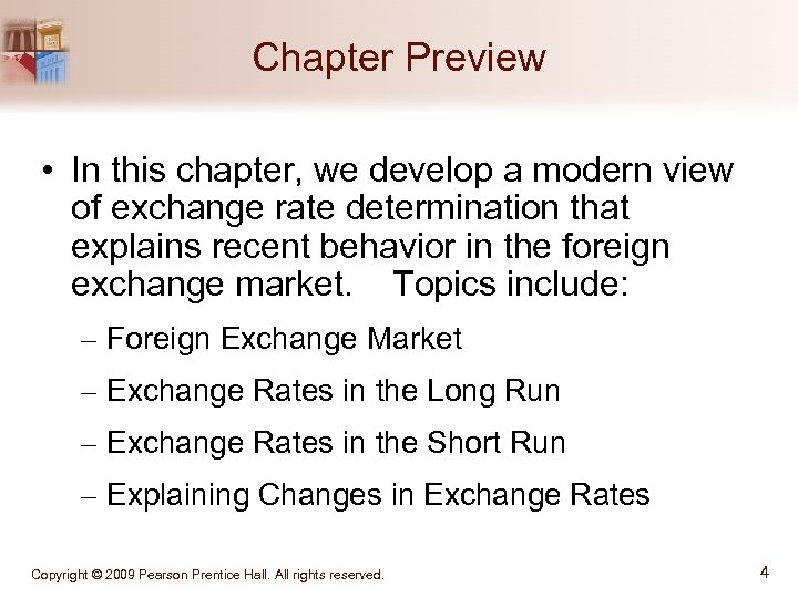 Chapter Preview • In this chapter, we develop a modern view of exchange rate