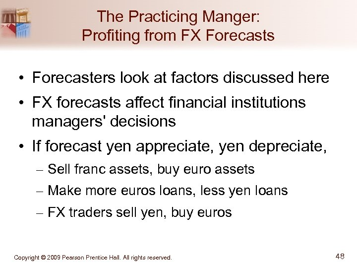 The Practicing Manger: Profiting from FX Forecasts • Forecasters look at factors discussed here