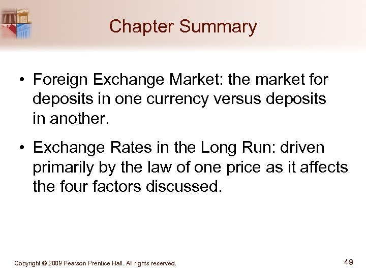 Chapter Summary • Foreign Exchange Market: the market for deposits in one currency versus