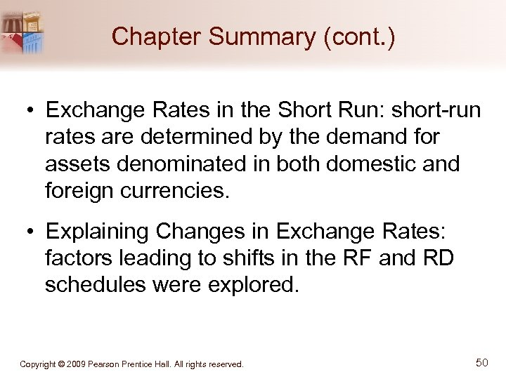 Chapter Summary (cont. ) • Exchange Rates in the Short Run: short-run rates are