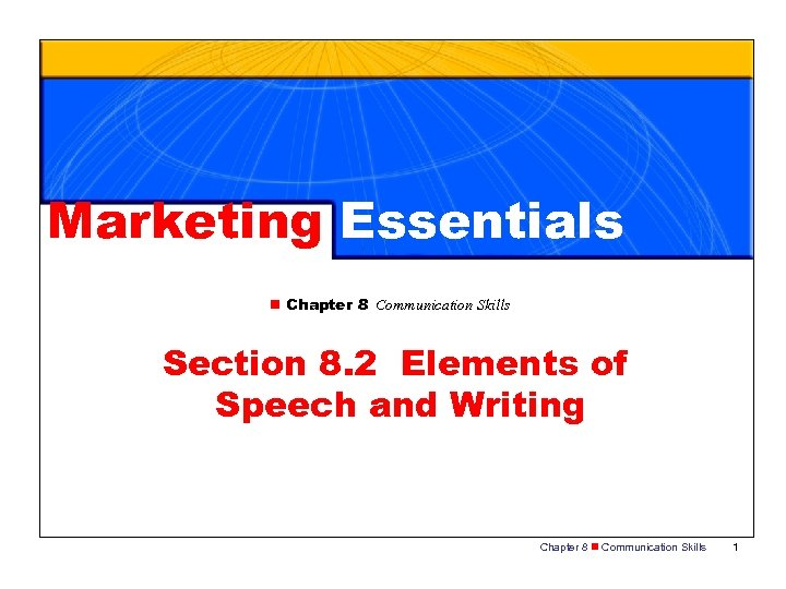 Marketing Essentials n Chapter 8 Communication Skills Section 8. 2 Elements of Speech and