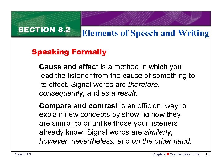 SECTION 8. 2 Elements of Speech and Writing Speaking Formally Cause and effect is
