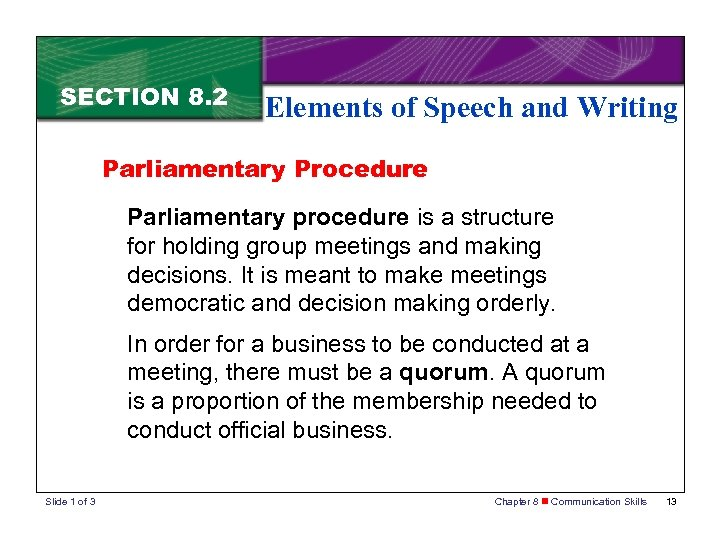 SECTION 8. 2 Elements of Speech and Writing Parliamentary Procedure Parliamentary procedure is a