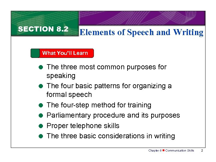 SECTION 8. 2 Elements of Speech and Writing What You'll Learn = The three
