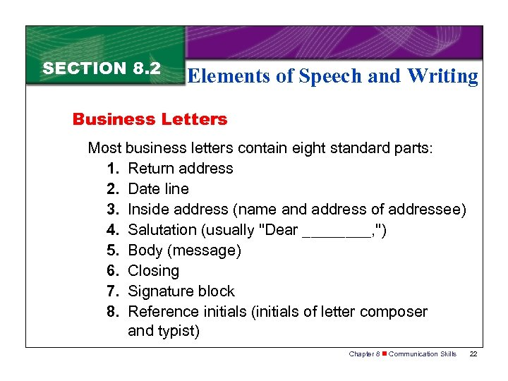 SECTION 8. 2 Elements of Speech and Writing Business Letters Most business letters contain