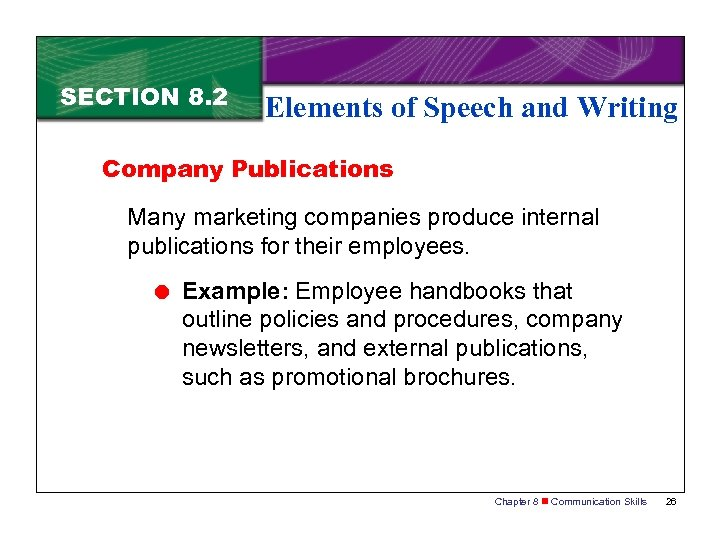 SECTION 8. 2 Elements of Speech and Writing Company Publications Many marketing companies produce