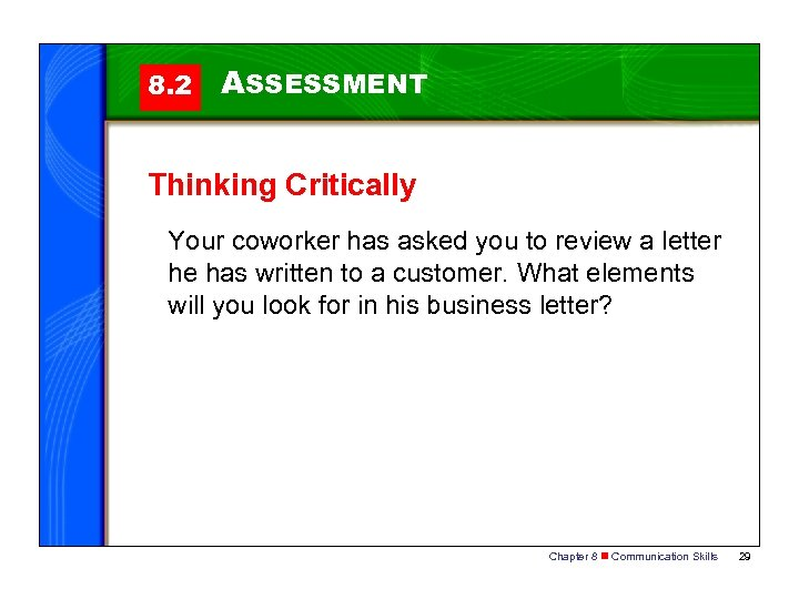 8. 2 ASSESSMENT Thinking Critically Your coworker has asked you to review a letter