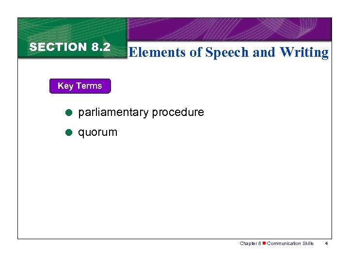 SECTION 8. 2 Elements of Speech and Writing Key Terms = parliamentary procedure =