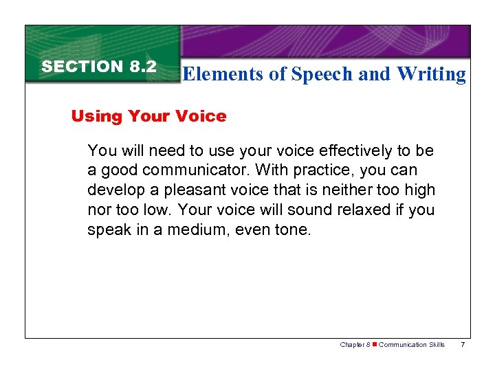 SECTION 8. 2 Elements of Speech and Writing Using Your Voice You will need