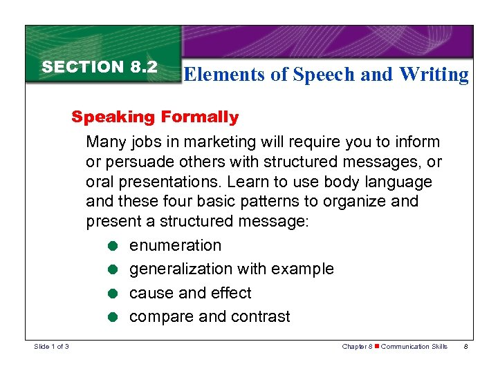 SECTION 8. 2 Elements of Speech and Writing Speaking Formally Many jobs in marketing