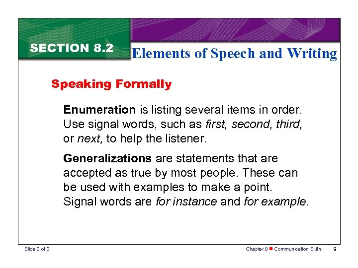 SECTION 8. 2 Elements of Speech and Writing Speaking Formally Enumeration is listing several